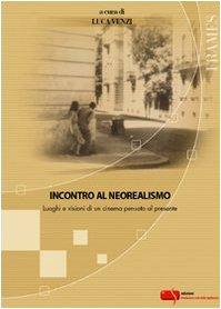 9788885095465: Incontro al neorealismo. Luoghi e visioni di un cinema pensato al presente (Frames)
