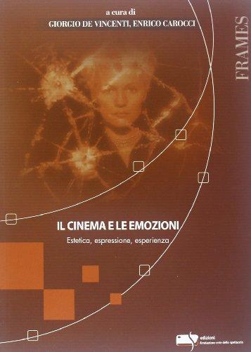 9788885095663: Il cinema e le emozioni. Estetica, espressione, esperienza