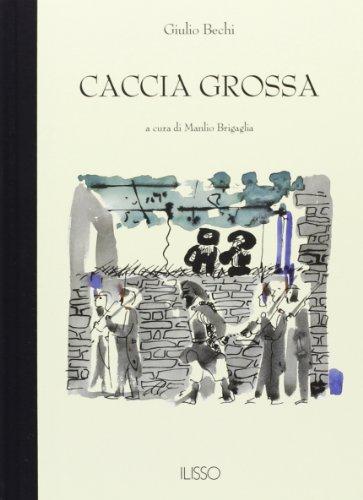 9788885098671: Caccia grossa. Scene e figure del banditismo sardo (Bibliotheca sarda)