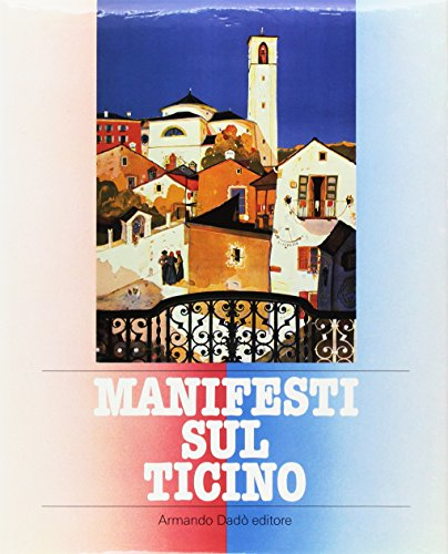 Manifesti sul Ticino.: Fazioli, Michele und Orio Galli (Hrsg.)