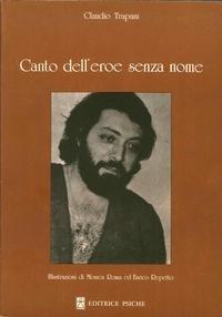 Canto dell'eroe senza nome.: Trapani, Claudio