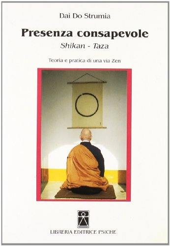 9788885142497: Presenza consapevole. Shikan-taza