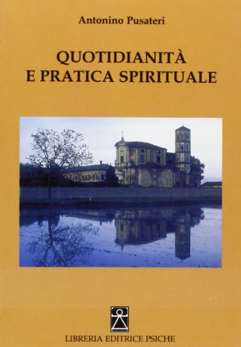 Quotidianità e pratica spirituale.: Pusateri, Antonino