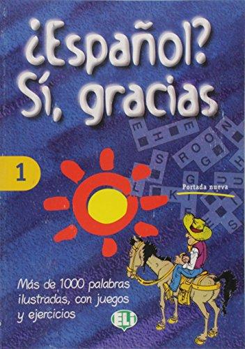 9788885148055: Espanol ? Si, gracias : Volumen 1, Mas de 1000 palabras ilustradas, con juegos y ejercicios