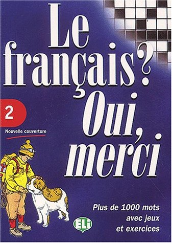 9788885148093: Le Francais? Oui, Merci (Vocabulary Fun and Games Book 2) (French Edition)