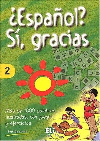 9788885148116: Espanol? Si, Gracias (Vocabulary Fun and Games Book 2)