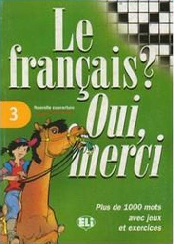 9788885148420: Le Francais? Oui, Merci (Vocabulary Fun and Games Book 3) (French and English Edition)
