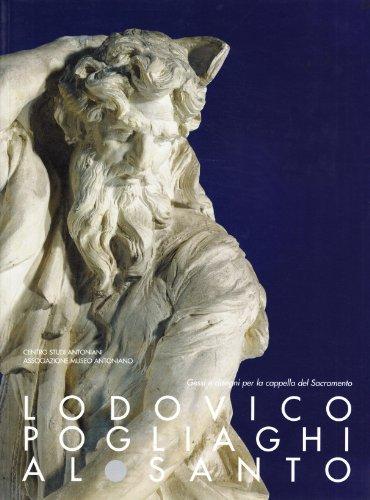 Lodovico Pogliaghi al Santo (Quaderni del Museo: Lodovico Pogliaghi