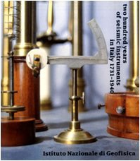 Two Hundred Years of Seismic Instruments in Italy 1731-1940 Graziano Ferrari
