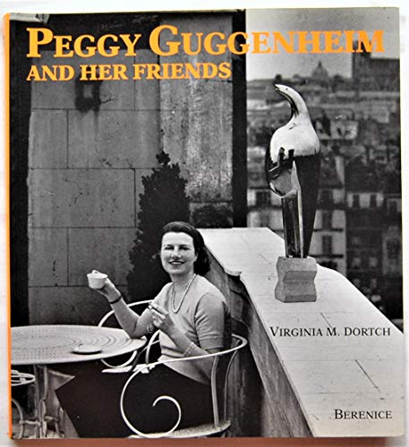 Peggy Guggenheim and her friends: Virginia M Dortch