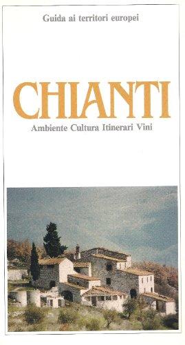 9788885219007: Guida del Chianti. Chianti, ambiente e cultura vini