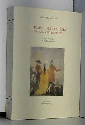 9788885239111: L'homme des lumières. De Paris à Pétrsbourg. Actes du Colloque international (Saint-Pétersbourg-Paris, automne 1992) (Biblioteca europea)