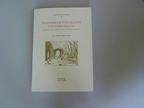 9788885239555: Europäische Integration und Erweiterung: Eine Herausforderung für die Wissenschaften (Biblioteca europea)