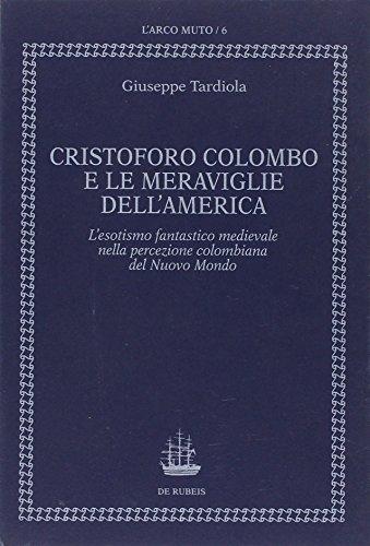 9788885252103: Cristoforo Colombo e le meraviglie dell'America