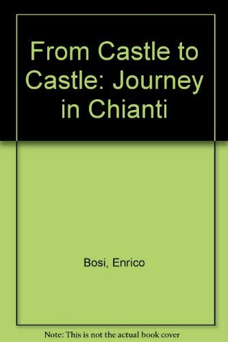 9788885271012: From Castle to Castle: A Journey in Chianti