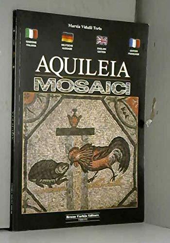 Guida ai mosaici di aquileia. ediz. italiana,: Vidulli Torlo, Marzia
