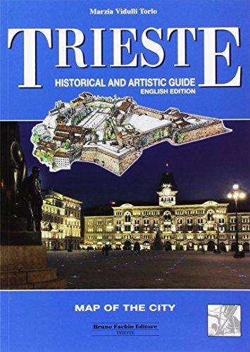 Trieste. Historical and Artistic Guide: Vidulli Torlo, Marzia