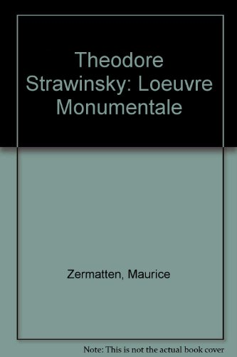 Theodore Strawinsky: Loeuvre Monumentale: Zermatten, Maurice