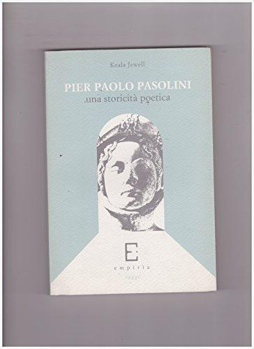 9788885303560: Pier Paolo Pasolini. Una storicità poetica (Saggi)