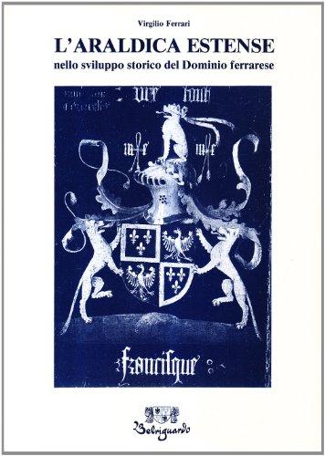 9788885308312: L'araldica estense nello sviluppo storico del dominio ferrarese
