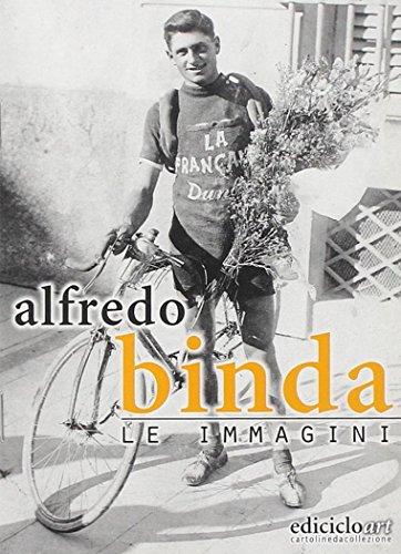 9788885318281: Alfredo Binda. Le immagini