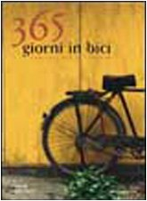 Trecentosessantacinque giorni in bici. Consigli per il: Carlo Favot