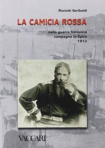9788885335912: La camicia rossa nella guerra balcanica. Campagna in Epiro 1912 (Appuntamento con la storia)