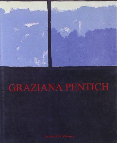 Graziana Pentich: Opere, 1947-1979 (Italian Edition): Lambertini, Luigi