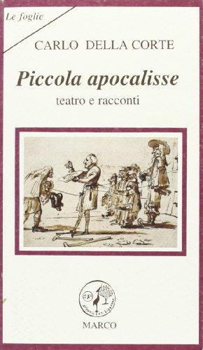 9788885350342: Piccola apocalisse: Teatro e racconti (Le foglie) (Italian Edition)