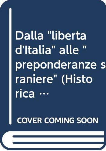 9788885370777: Dalla «libertà d'Italia» alle «preponderanze straniere»