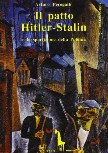 9788885378070: Il patto Hitler-Stalin e la spartizione della Polonia (Controcorrente)