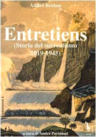 Entretiens. Storia del surrealismo 1919-1945 (8885378226) by André Breton