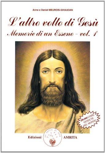 L'altro volto di Gesù. Memorie di un: Meurois-Givaudan,Anne e Daniel.