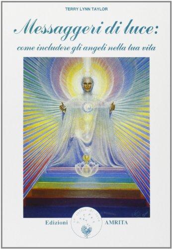 9788885385283: Messaggeri di luce: come includere gli angeli nella tua vita