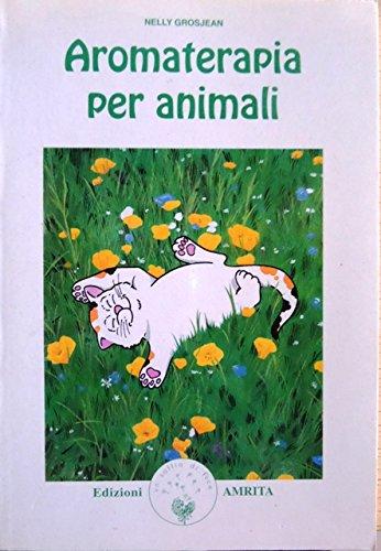 9788885385979: Aromaterapia per animali
