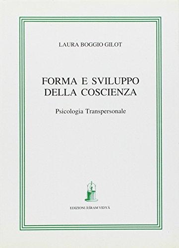 Forma e sviluppo della coscienza. Psicologia transpersonale: Laura Boggio Gilot