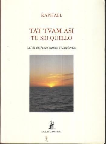 Tat tvam asi (Tu sei quello). La via del fuoco secondo l'Asparsha vada (8885405126) by Raphael