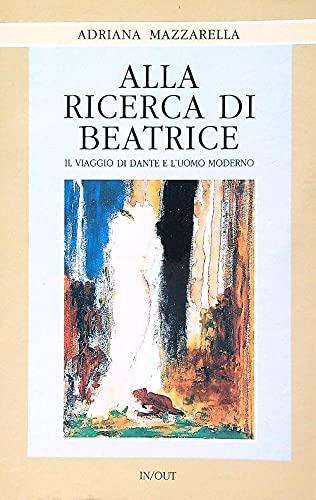 9788885406049: Alla ricerca di Beatrice: Il viaggio di Dante e l'uomo moderno (Italian Edition)