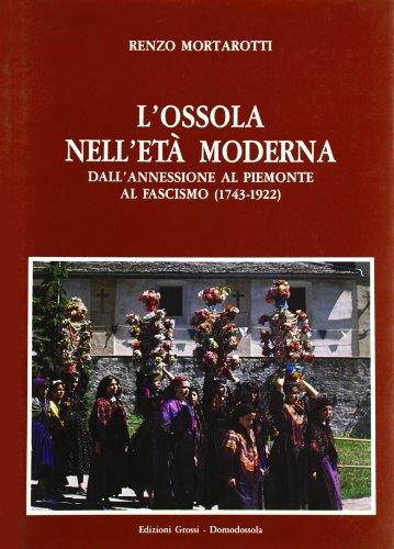 9788885407251: L'ossola nell'età moderna. 1743-1922