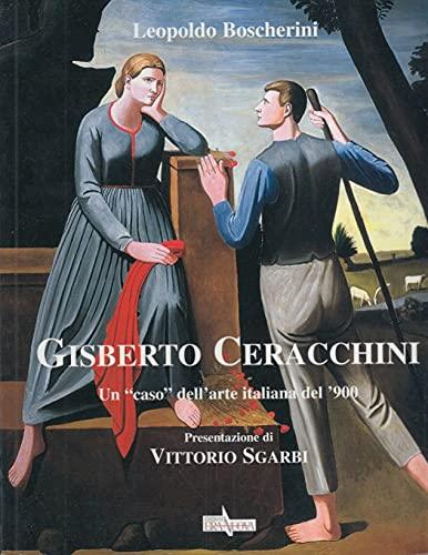 """""""Gisberto Ceracchini. Un """"caso"""" dell'arte italiana del '900. """": ..."""