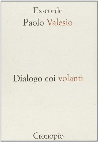 Dialogo coi volanti.: Valesio,Paolo.