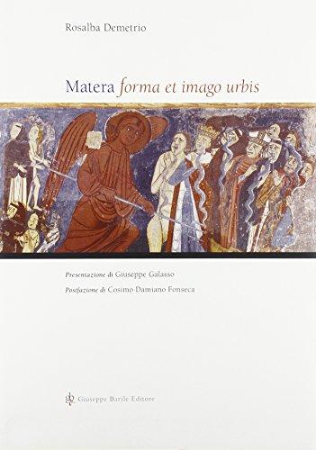 Matera : forma et imago urbis: Rosalba,Demetrio