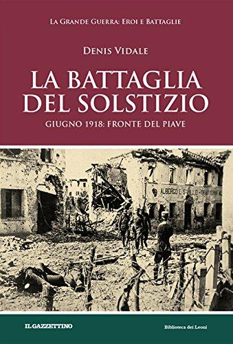 9788885460164: La battaglia del solstizio. Giugno 1918: fronte del Piave