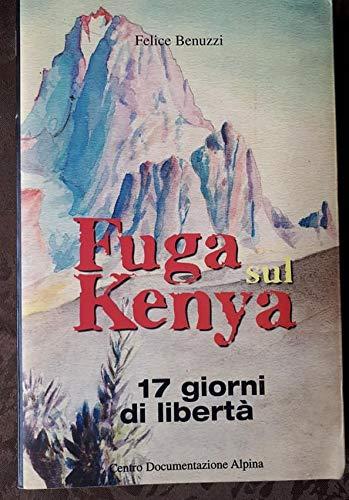 9788885504936: Fuga sul Kenya. 17 giorni di libertà (Le tracce)