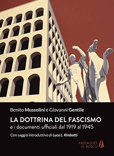 9788885574175: La dottrina del fascismo. E i documenti ufficiali dal 1919 al 1945