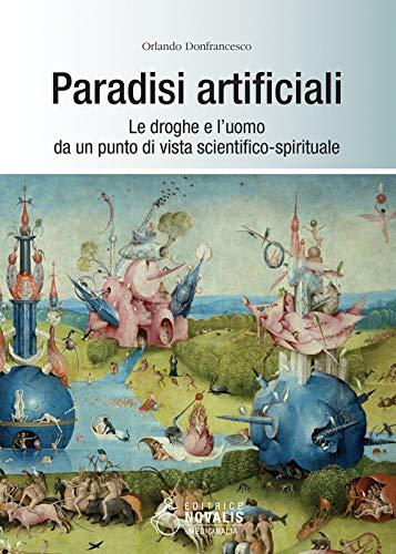 9788885632257: Paradisi artificiali. Le droghe e l'uomo da un punto di vista scientifico-spirituale