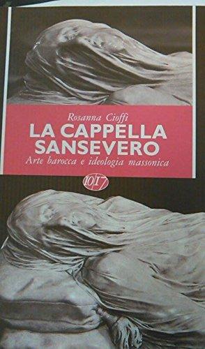 9788885651418: La cappella Sansevero. Arte barocca e ideologia massonica
