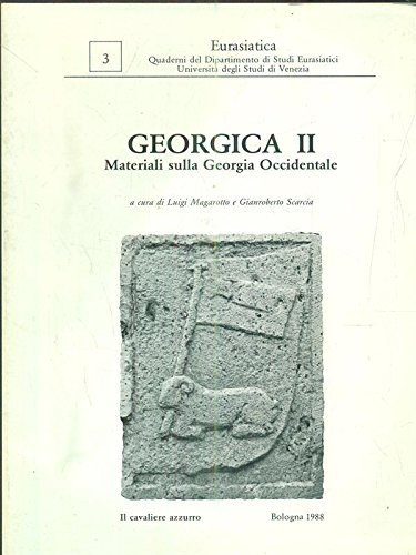 Georgica II. Materiali sulla Georgia Occidentale