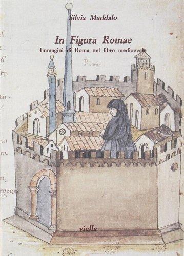 9788885669147: In figura romae: Immagini di Roma nel libro medioevale (Studi di arte medievale) (Italian Edition)