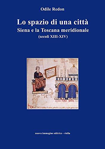 Lo spazio di una città. Siena e la Toscana meridionale (secoli XIII-XIV) (8885669867) by Odile Redon